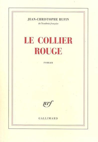 d844353b3fc78 Le Collier rouge – Jean-Christophe Rufin